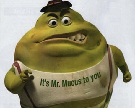 Mr. Mucus