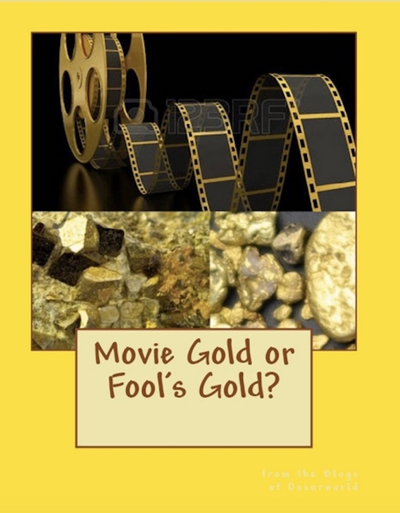 Movie Gold or Fool's Gold? | Ossurworld's Irreverence, Irony